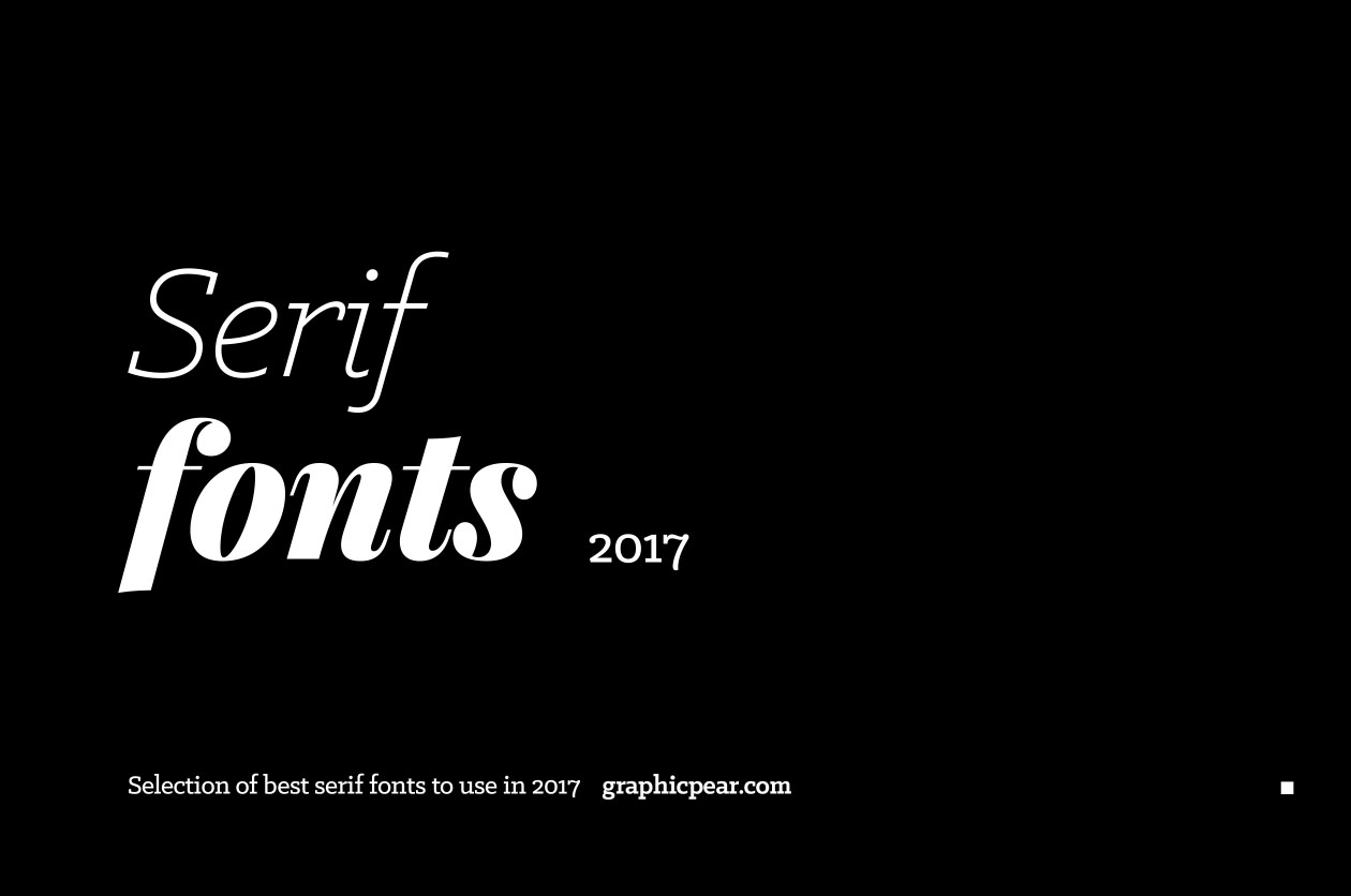 10+ Best Serif Fonts to Use in 2017