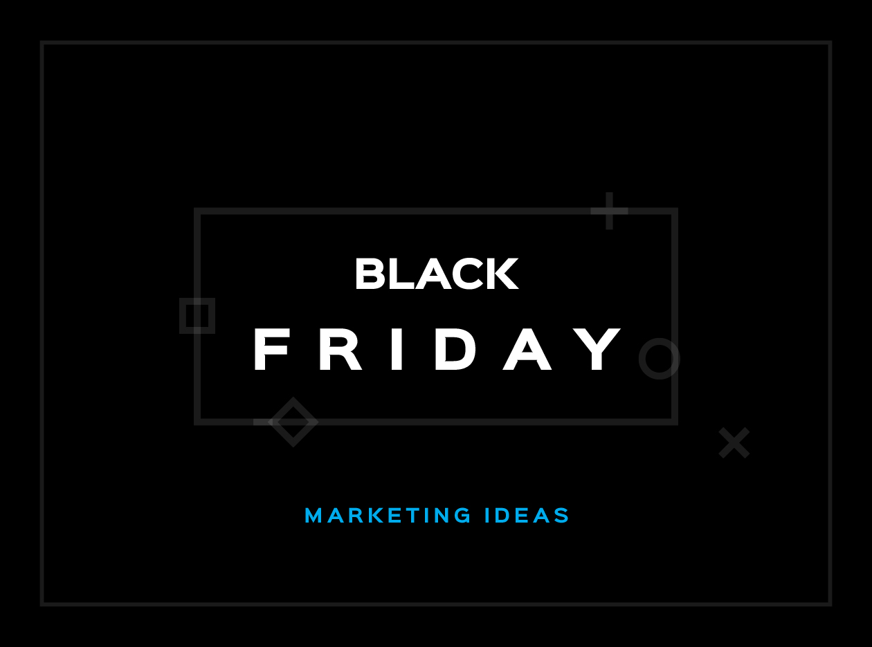Top Black Friday Marketing Ideas